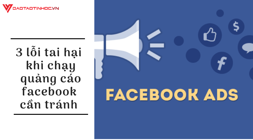 lỗi chạy quảng cáo facebook cần tránh