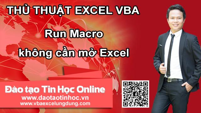 Run Macro không cần mở Excel