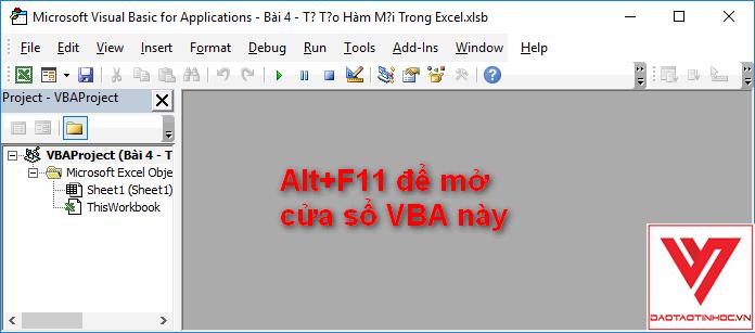 Alt+F11 để mở cửa sổ VBA