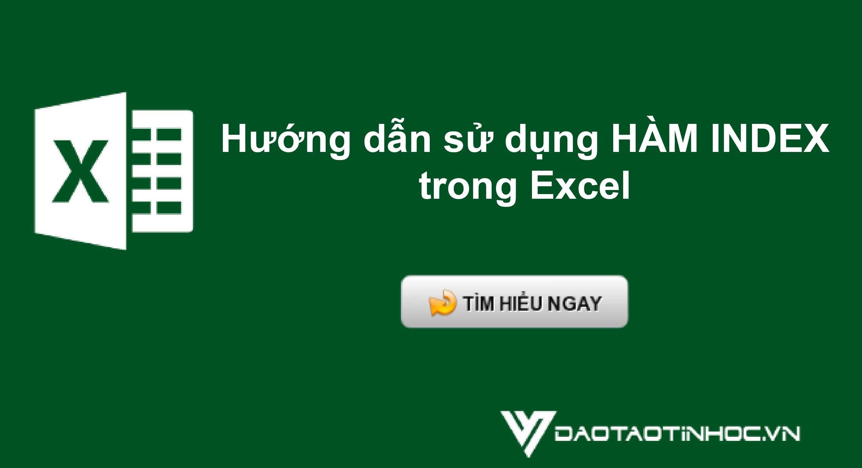 Hướng dẫn sử dụng hàm INDEX trong Excel