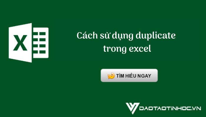 cách sử dụng duplicate trong excel