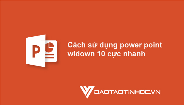 sử dụng powerpoint windown 10