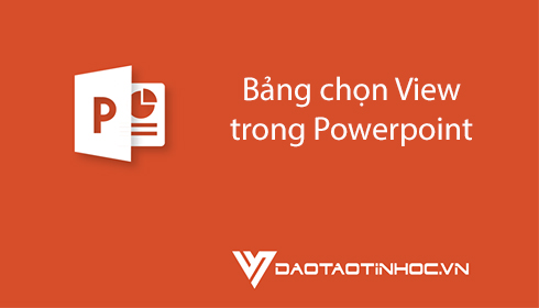 Bảng chọn View trong Powerpoint 2010 5