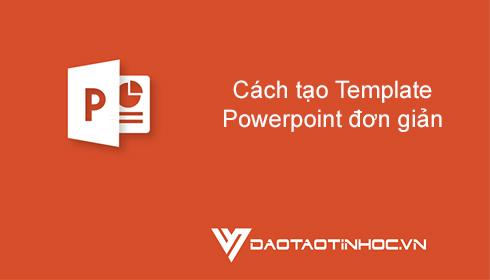 Cách tạo Template Powerpoint đơn giản 5