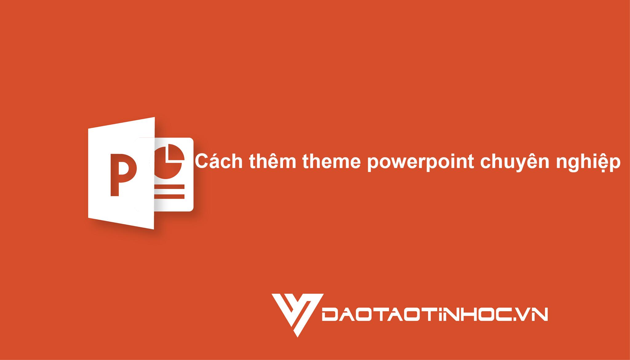 theme powerpoint chuyên nghiệp
