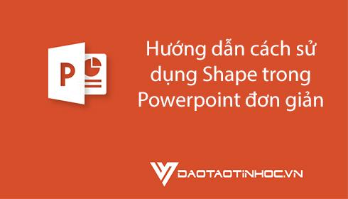 Hướng dẫn cách sử dụng Shape trong Powerpoint đơn giản 4