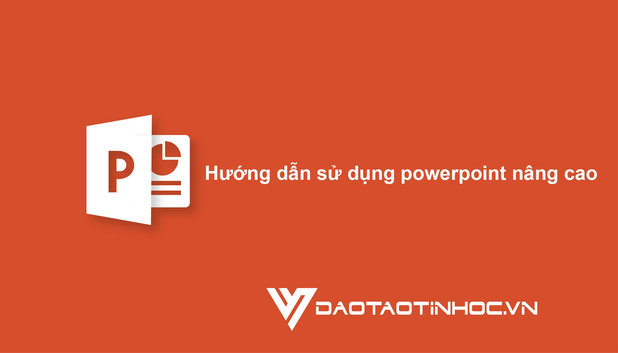 sử dụng powerpoint nâng cao