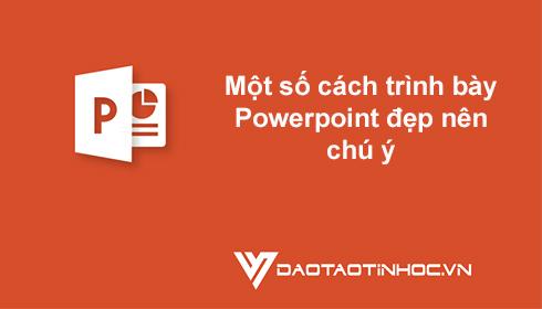 Một số cách trình bày Powerpoint đẹp nên chú ý 3