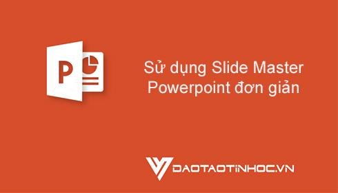 Sử dụng Slide Master Powerpoint đơn giản 4